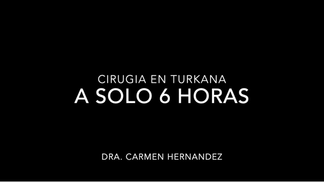"Documental ""A sólo 6 horas"", proyecto quirúrgico Turkana (Kenia)"